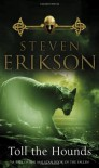 Toll the Hounds (Malazan Book of the Fallen 8) -
