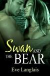 Swan and the Bear  - Eve Langlais