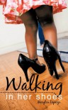Walking in Her Shoes - Marylou Depeiza