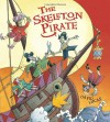 The Skeleton Pirate - David Lucas