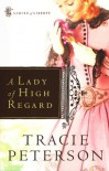 A Lady Of High Regard - Tracie Peterson