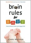 Brain Rules for Baby: How to Raise a Smart and Happy Child from Zero to Five - Read by John Medina