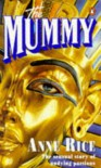 The Mummy, Or, Ramses The Damned - Anne Rice