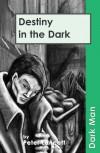 Destiny in the Dark. by Peter Lancett - Peter Lancett