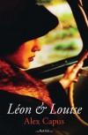 Léon and Louise - Alex Capus