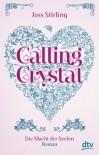 Calling Crystal (Die Macht der Seelen, #3) - Joss Stirling