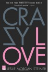 Crazy Love - Leslie Morgan Steiner