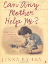 Can Any Mother Help Me? - Jenna Bailey