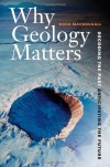 Why Geology Matters: Decoding the Past, Anticipating the Future - Doug Macdougall
