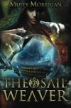 The Sail Weaver - Muffy Morrigan