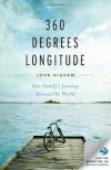 360 Degrees Longitude: One Family's Journey Around the World--A Memoir - John Higham