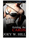 Holding the Cards  - Joey W. Hill