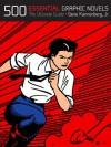 500 Essential Graphic Novels - Gene Kannenberg, Gene Kannenberg