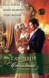 One Candlelit Christmas: Christmas Wedding WishThe Rake's Secret SonBlame It On The Mistletoe (Harlequin Historical) - 'Julia Justiss',  'Annie Burrows',  'Terri Brisbin'