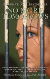 No More Tomorrows: The Compelling True Story of an Innocent Woman Sentenced to Twenty Years in a Hellhole Bali Prison - Kathryn Bonella, Schapelle Corby