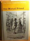 Our Mutual Friend (New Oxford Illustrated Dickens) - Charles Dickens