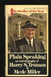 Plain Speaking: An Oral Biography of Harry S. Truman - Merle Miller