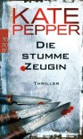 Die stumme Zeugin - Kate Pepper
