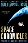 Space Chronicles: Facing the Ultimate Frontier - Neil deGrasse Tyson