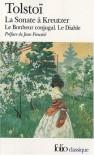La Sonate à Kreutzer; Le Bonheur conjugal; Le Diable - Leo Tolstoy