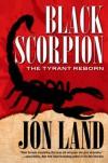 Black Scorpion: The Tyrant Reborn - Fabrizio Boccardi, Jon Land