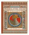 Zwierzęta, które zniknęły. Atlas stworzeń wymarłych - Paweł Łaczek, Katarzyna Gładysz, Nikola Kucharska