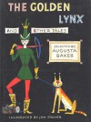 The Golden Lynx and Other Tales - Augusta Baker, Johannes Troyer