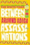 Between the Assasinations - Aravind Adiga