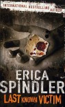 Last Known Victim - Erica Spindler