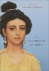 The Courtesan's Daughter - Priscilla Galloway
