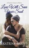 Love Will Save Your Soul - Marie Johnson Katrina Marie Johnson