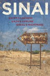 Sinai: Egypt's Linchpin, Gaza's Lifeline, Israel's Nightmare - Mohannad Sabry
