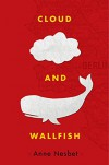 Cloud and Wallfish - Anne Nesbet