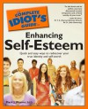 The Complete Idiot's Guide to Enhancing Self-Esteem - Mark Warner