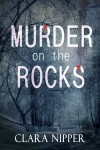 Murder on the Rocks - Clara Nipper