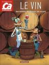 Le vin : Son histoire, ses terroirs, ses secrets - Murielle Rousseau, Sylvain Frécon
