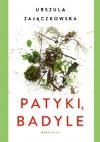 Patyki, badyle - Urszula Zajaczkowska
