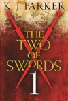 The Two of Swords: Part 1 - K.J. Parker