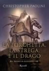 La forchetta, la strega e il drago. Racconti di Alagaesia - Christopher Paolini