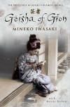 Geisha of Gion: The True Story of Japan's Foremost Geisha - Mineko Iwasaki, Rande Brown