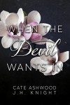 When The Devil Wants In - Cate Ashwood, J.H. Knight
