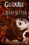 La Baby-Sitter - Gudule