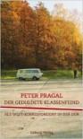 Der geduldete Klassenfeind: Als West-Korrespondent in der DDDR - Peter Pragal