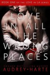 Love in All the Wrong Places - Audrey Harte