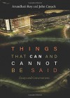 Things that Can and Cannot Be Said: Essays and Conversations - Arundhati Roy, John Cusack