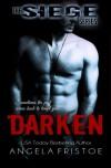Darken (The SIEGE Series) (Volume 1) - Angela Fristoe