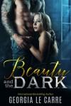 Beauty and the Dark - Georgia Le Carre, Caryl Milton, Nicola Rhead, IS Creations