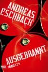 Ausgebrannt: Thriller - Andreas Eschbach