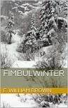 Fimbulwinter (Daniel Black Book 1) - E. William Brown