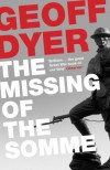 Missing of the Somme the - Geoff Dyer